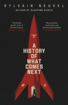 A History of What Comes Next : The captivating speculative fiction for fans of The Man in the High Castle, Hardback Book