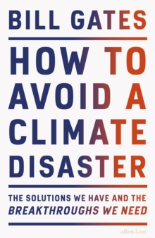 How to Avoid a Climate Disaster : The Solutions We Have and the Breakthroughs We Need, EPUB eBook