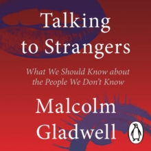 Talking to Strangers : What We Should Know about the People We Don't Know, CD-Audio Book