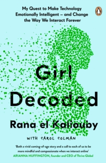 Girl Decoded : My Quest to Make Technology Emotionally Intelligent - and Change the Way We Interact Forever, Paperback / softback Book
