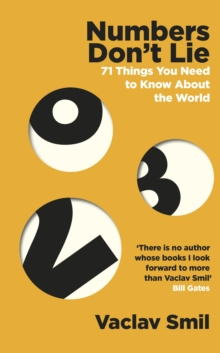 Numbers Don't Lie : 71 Things You Need to Know About the World, Hardback Book
