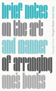 Brief Notes on the Art and Manner of Arranging One's Books, Paperback / softback Book
