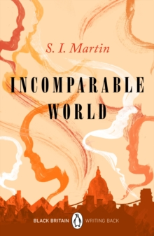 Incomparable World : Black Britain: Writing Back, Paperback / softback Book