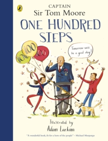 One Hundred Steps: The Story of Captain Sir Tom Moore, Hardback Book