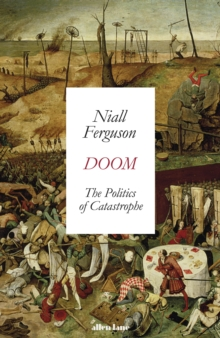 Doom: The Politics of Catastrophe, Hardback Book