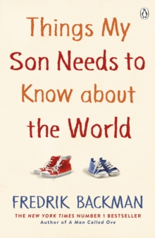 Things My Son Needs to Know About The World, Paperback / softback Book