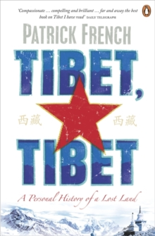 Tibet, Tibet : A Personal History of a Lost Land, Paperback Book