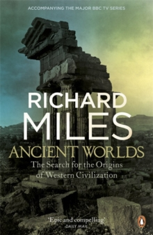 Ancient Worlds : The Search for the Origins of Western Civilization, Paperback Book