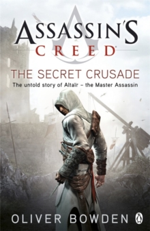The Secret Crusade : Assassin's Creed Book 3, Paperback / softback Book