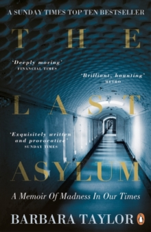 The Last Asylum : A Memoir of Madness in our Times, Paperback / softback Book