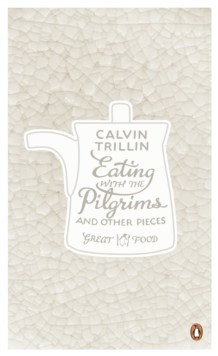 Eating With the Pilgrims and Other Pieces, Paperback Book