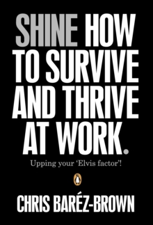 Shine : How To Survive And Thrive At Work, Paperback / softback Book