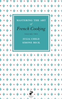 Mastering the Art of French Cooking, Vol.2, Hardback Book