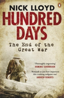 Hundred Days : The End of the Great War, Paperback / softback Book