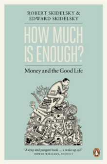 How Much is Enough? : Money and the Good Life, Paperback Book