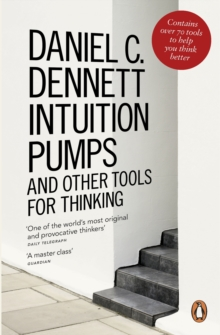 Intuition Pumps and Other Tools for Thinking, Paperback / softback Book