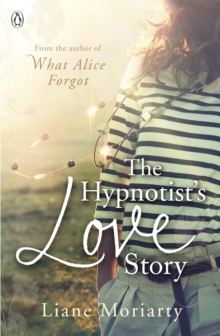The Hypnotist's Love Story : From the bestselling author of Big Little Lies, now an award winning TV series, Paperback Book