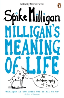 Milligan's Meaning of Life : An Autobiography of Sorts, Paperback / softback Book