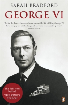 George VI : The Dutiful King, Paperback / softback Book