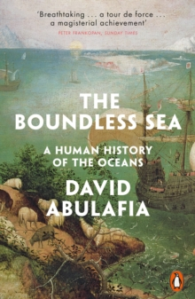 The Boundless Sea : A Human History of the Oceans, Paperback / softback Book