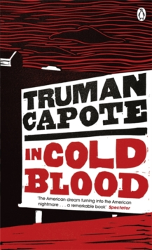 In Cold Blood : A True Account of a Multiple Murder and its Consequences, Paperback Book
