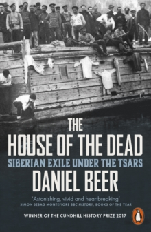 The House of the Dead : Siberian Exile Under the Tsars, Paperback / softback Book