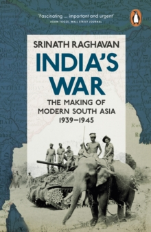 India's War : The Making of Modern South Asia, 1939-1945, Paperback Book