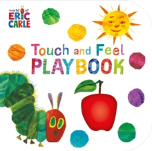 The Very Hungry Caterpillar: Touch and Feel Playbook : Eric Carle, Board book Book