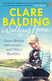 Walking Home : Great British Adventures . . . and Other Rambles, Paperback / softback Book