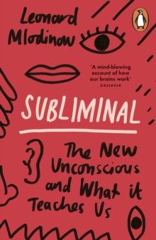 Subliminal : The New Unconscious and What it Teaches Us, Paperback / softback Book