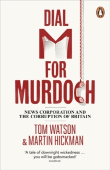 Dial M for Murdoch : News Corporation and the Corruption of Britain, Paperback Book
