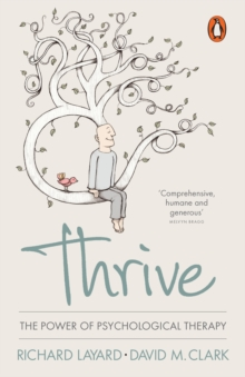 Thrive : The Power of Psychological Therapy, Paperback / softback Book