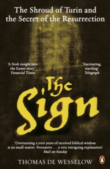 The Sign : The Shroud of Turin and the Secret of the Resurrection, Paperback Book