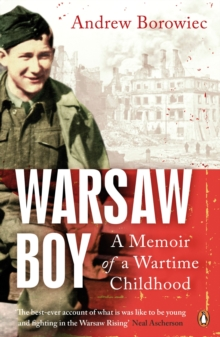 Warsaw Boy : A Memoir of a Wartime Childhood, Paperback Book