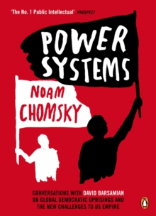 Power Systems : Conversations with David Barsamian on Global Democratic Uprisings and the New Challenges to U.S. Empire, Paperback Book