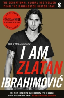 I Am Zlatan Ibrahimovic, Paperback Book