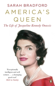 America's Queen : The Life of Jacqueline Kennedy Onassis, Paperback / softback Book
