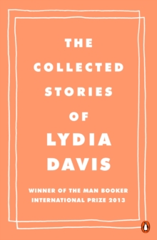 The Collected Stories of Lydia Davis, Paperback / softback Book