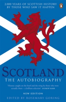 Scotland: the Autobiography : 2,000 Years of Scottish History by Those Who Saw it Happen, Paperback Book
