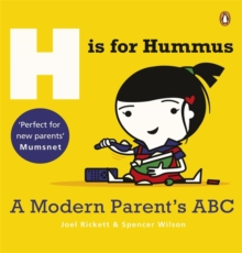H is for Hummus : A Modern Parent's ABC, Paperback / softback Book