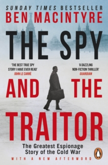 The Spy and the Traitor : The Greatest Espionage Story of the Cold War, Paperback / softback Book
