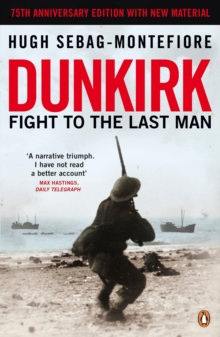 Dunkirk : Fight to the Last Man, Paperback Book