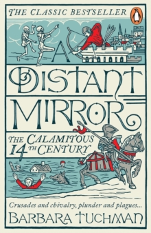 A Distant Mirror : The Calamitous 14th Century, Paperback / softback Book