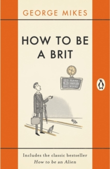 How to be a Brit : The Classic Bestselling Guide, Paperback / softback Book