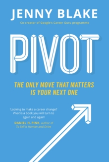 Pivot : The Only Move That Matters Is Your Next One, Paperback / softback Book