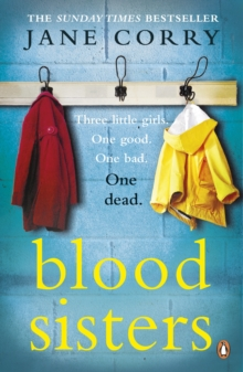 Blood Sisters : The #1 bestselling thriller from the Sunday Times bestselling author of My Husband's Wife, Paperback / softback Book