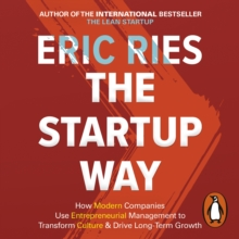 The Startup Way : How Entrepreneurial Management Transforms Culture and Drives Growth, eAudiobook MP3 eaudioBook