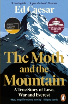 The Moth and the Mountain : A True Story of Love, War and Everest, Paperback / softback Book