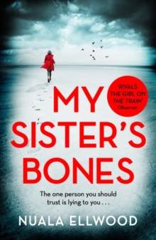 My Sister's Bones : 'Rivals The Girl on the Train as a compulsive read' Guardian, Paperback / softback Book