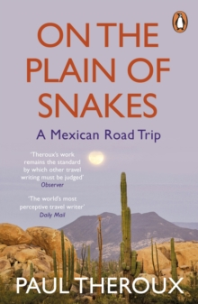 On the Plain of Snakes : A Mexican Road Trip, Paperback / softback Book